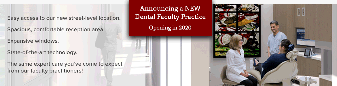 New Dental Faculty Practice facility opening in 2020